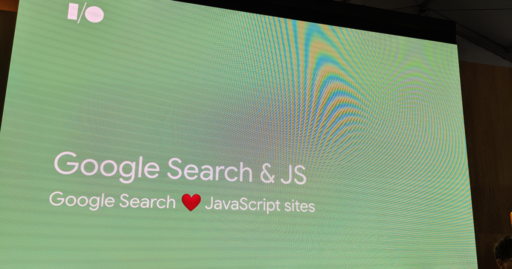 Google Search and JavaScript Sites — #io19 Live Blogs