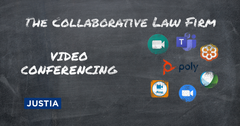The Collaborative Law Firm: Part VII — Video Conferencing