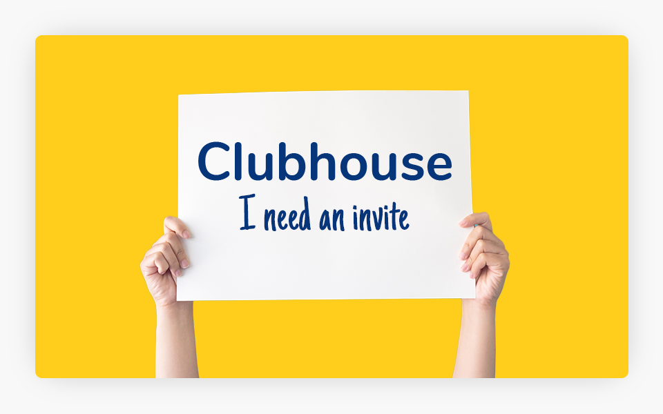 Sign: Clubhouse I Need an Invite