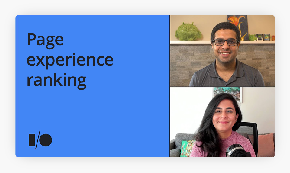 Google Speakers Jeffrey Jose and Naina Raisinghani discussed the upcoming changes for the page experience ranking